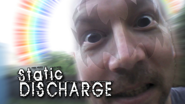Statick Discharge Random Outtakes