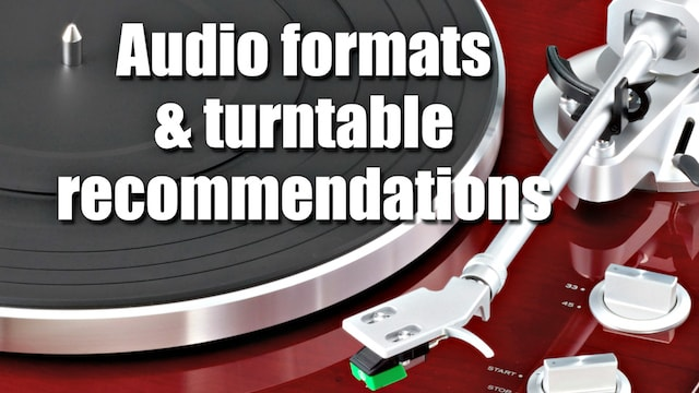Audio Formats & Turntable Recommendations